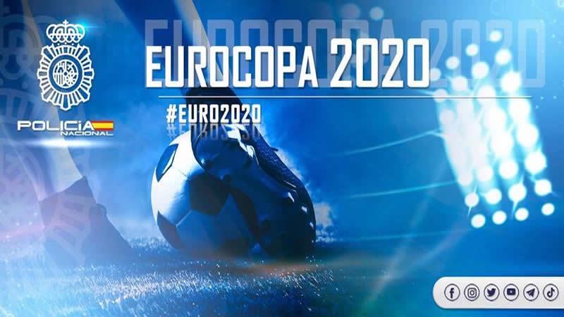 La Policía Nacional activa el dispositivo de seguridad para proteger la UEFA EURO 2020